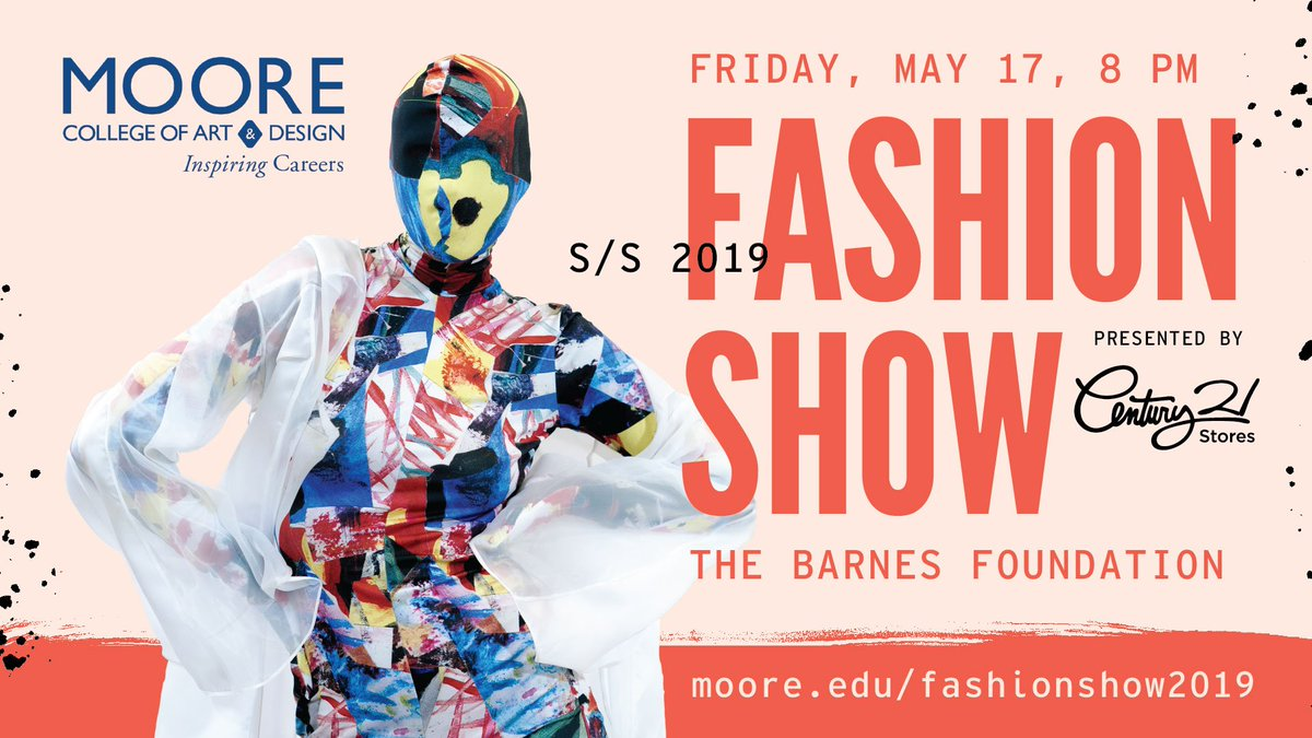 Moore College Of Art Design On Twitter On May 17 Join Moore S Senior Fashion Designers At The Barnes For Their S S 2019 Fashion Show Presented By Century21stores Tickets Are On Sale Now