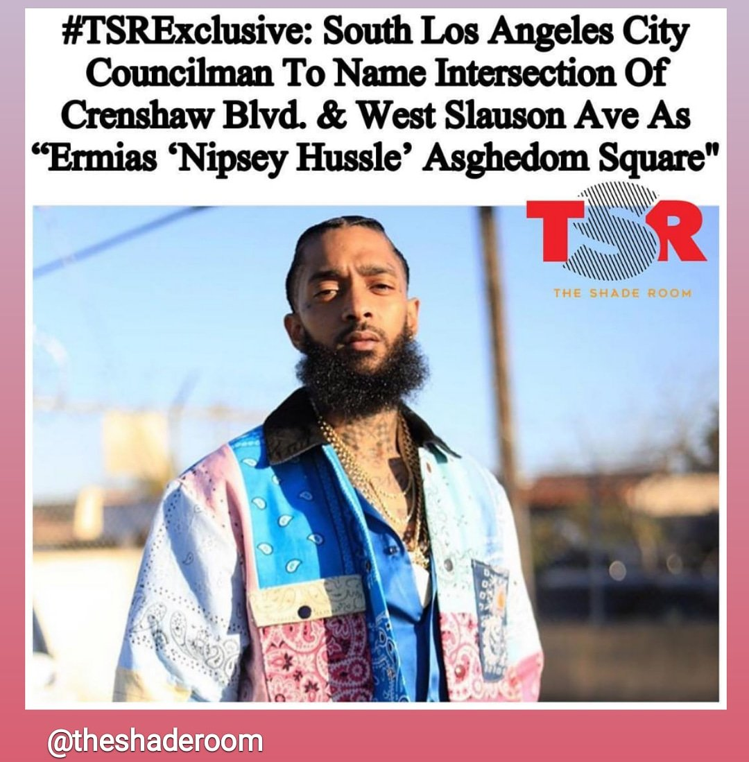 This Week I Will Officially Submit A Motion To Name The Intersection Of Crenshaw And Slauson As Nipsey Hussle Square Nipseyhusslepic Twitter
