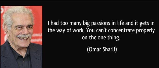 "Happy \""Focus on the important\"" Wednesday! Happy Birthday Omar Sharif!"