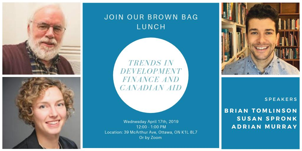 Today!  Join us for a lunch hour discussion with Brian Tomlinson, Dr. Susan Spronk, and Adrian Murray, on recent global trends in development finance and current Canadian aid directions.