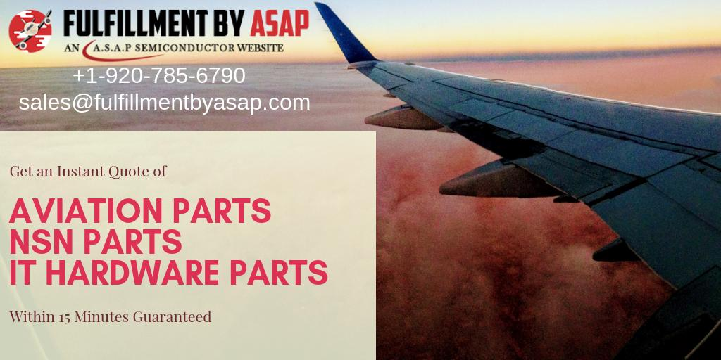 Fulfillment by ASAP is trusted distributor of #aviation parts, #NSN Parts, #IT #Hardware parts from Top Leading #Aircraft Manufacturer. Quote Now! fulfillmentbyasap.com