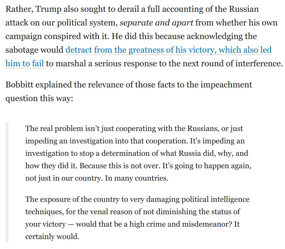 Dems are not making one of their best arguments:  That by obstructing the probe, Trump impeded the inquiry into not just his conduct, but also into the Russian attack on our political system.  Here's scholar Philip Bobbit on why this might be impeachable:  https://www.washingtonpost.com/opinions/2019/04/22/trump-plausibly-committed-impeachable-offenses-leading-expert-explains-how/?utm_term=.3ee4f42403bc …