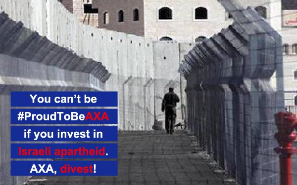 .@AXA invests tens of millions of dollars in five Israeli banks which directly finance Israel's illegal settlements, and in the Israeli arms company Elbit Systems, via an AXA affiliate.  You can't be #ProudToBeAxa  AXA divest from Israeli apartheid!  https://t.co/zHPGmmOdqX