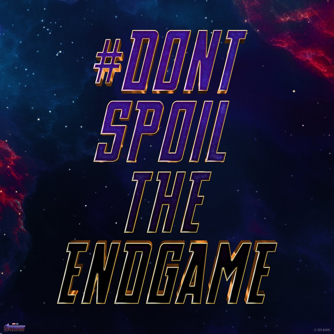 Screenshot. Share. #DontSpoilTheEndgame