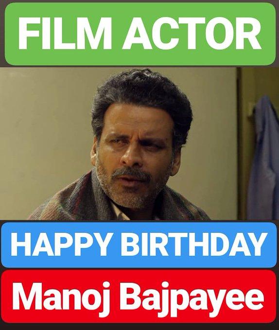 HAPPY BIRTHDAY Manoj Bajpayee