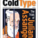 .@Jonathan_K_Cook @medialens ColdType May (Issue 183) 40-page Special,THE TRIALS OF JULIAN ASSANGE, now online. It's FREE at https://t.co/pVxoMaX7lC and at https://t.co/dB8W53ZY7Z FREE subscription at https://t.co/WjheSfT5Px