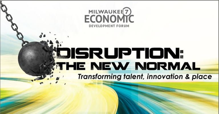 """Disruption is the """"new normal."""" Join us May 16th at the M7 Economic Forum featuring Jon Roberts @TIPStrategies who will help @M7Region take stock of our key economic drivers: #talent #innovation & place. ##MKETech #ThinkMakeHappen"""