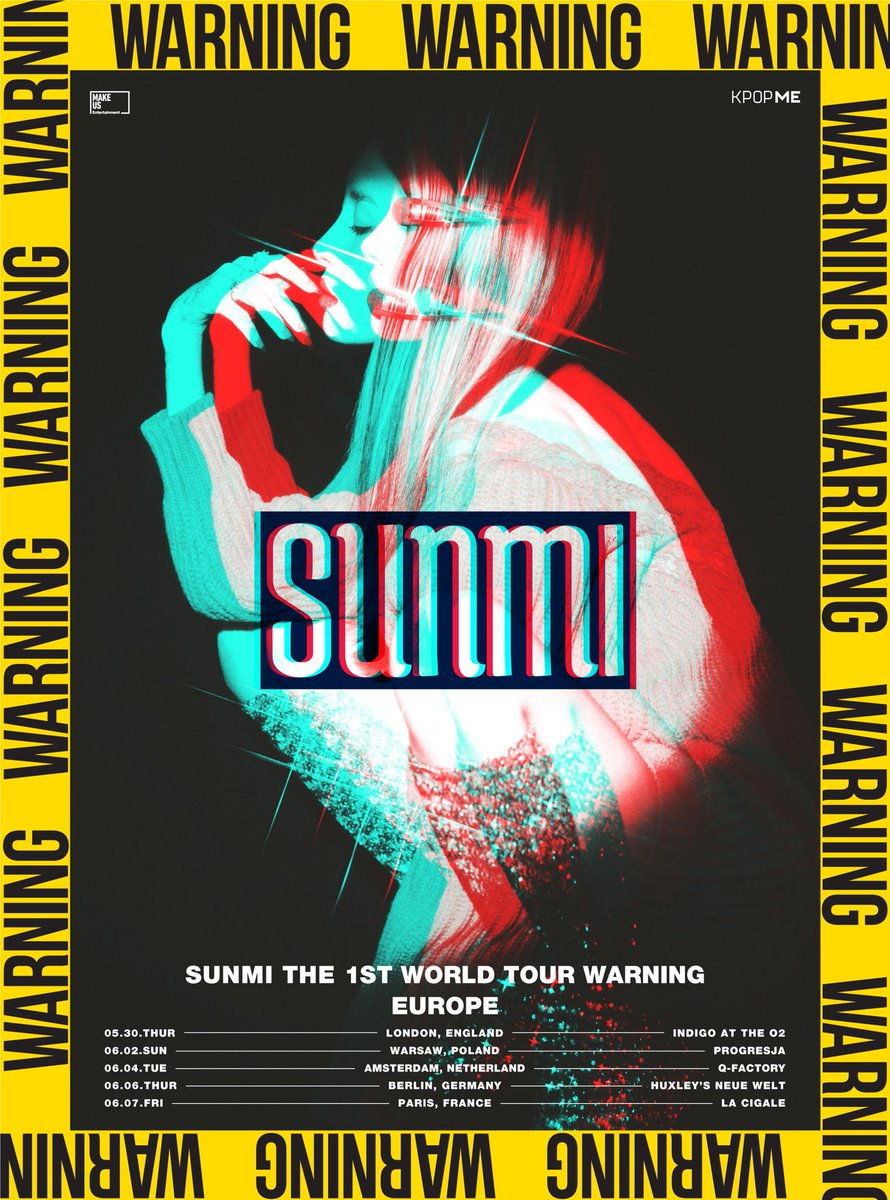 ⚠WARNING⚠ ARE YOU READY FOR 2019 SUNMI WORLD TOUR [WARNING] in EUROPE!? @miyaohyeah is coming... 😍 📆Save the Dates Below 📆 5/30 #LONDON 6/2 #WARSAW 6/4 #AMSTERDAM 6/6 #BERLIN 6/7 #PARIS 🎟Tickets on sale 5/3 at 3PM (Venue's local time) #KPOPME #WARNINGinEUROPE