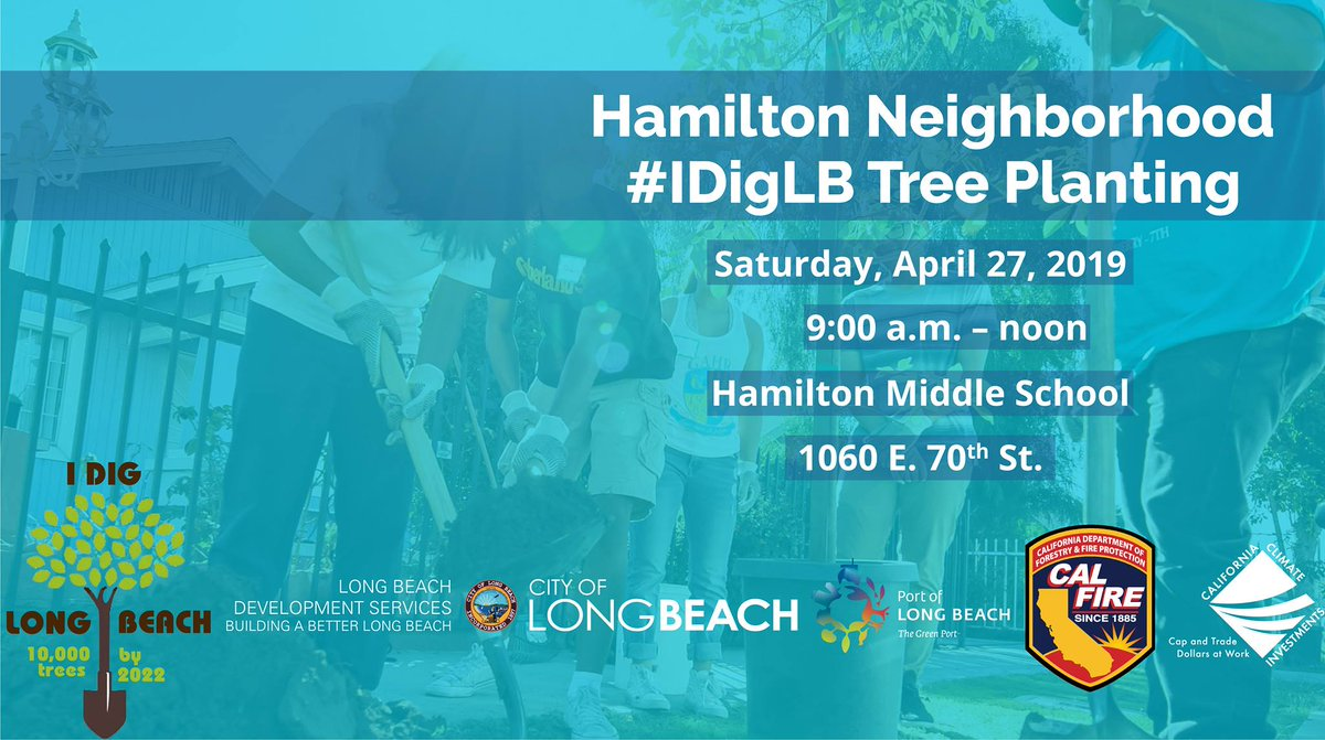 Get involved in helping make Long Beach greener by planting trees 🌳this weekend! #IDigLB 📅: Saturday, April 27 🕘: 9:00 a.m. – noon 📍: Hamilton Middle School