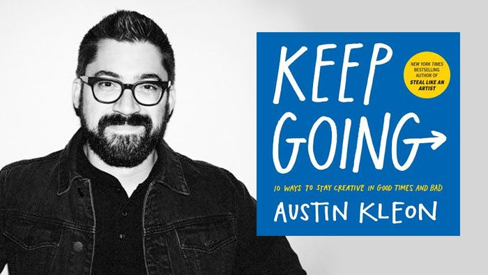 Tonight: @austinkleon follows bestselling Steal Like an Artist and Show Your Work! with KEEP GOING: 10 WAYS TO STAY CREATIVE IN GOOD TIMES AND BAD bit.ly/2KWqQJZ