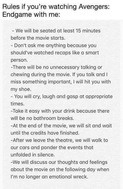 Rules for watching #AvengersEndgame with me.