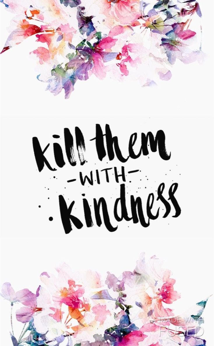Inspirational Quotes On Twitter Kill Them With Kindness Quote