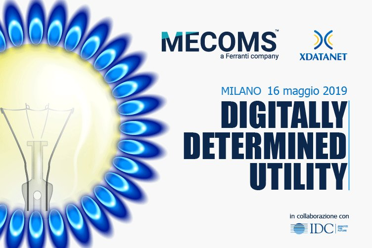 Digitally determined utility - X DataNet e MECOMS presentano la partnership