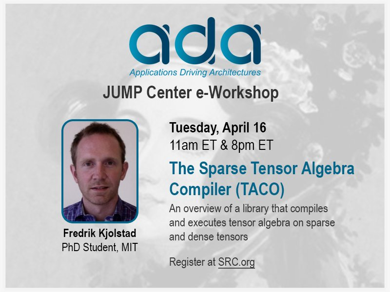 Learn about the TACO Compiler at the next ADA e-Workshop: Tuesday, April 16.  Register at SRC for either session:   11am Eastern time: https://www.src.org/calendar/e006677/ … 8pm Eastern time: https://www.src.org/calendar/e006678/ …