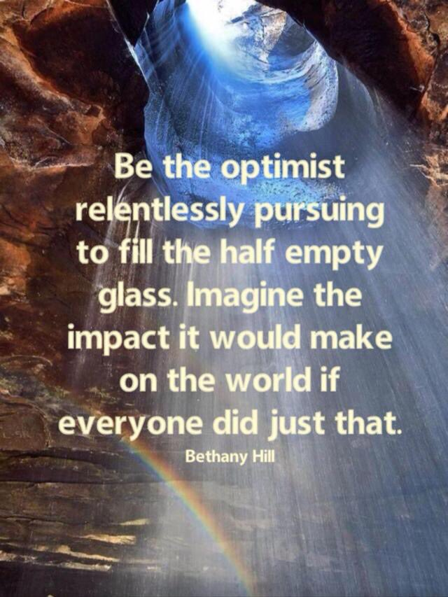 Be the optimist! (FYI...this doesn't mean we won't have negative thoughts) #JoyfulLeaders