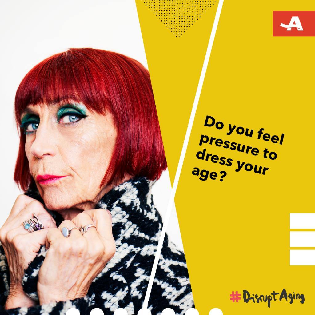 We're wondering what dressing your age even means. #DisruptAging