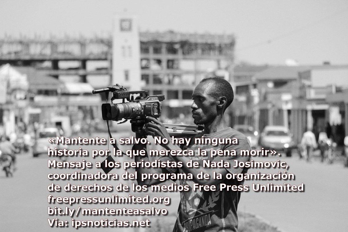 #PeriodistasEnPeligro «Mantente a salvo. No hay ninguna historia por la que merezca la pena #morir». Mensaje a los #periodistas de #NadaJosimovic, coordinadora del programa de la organización de #derechos de los #medios #FreePressUnlimited @freepressunltd http://bit.ly/mantenteasalvo