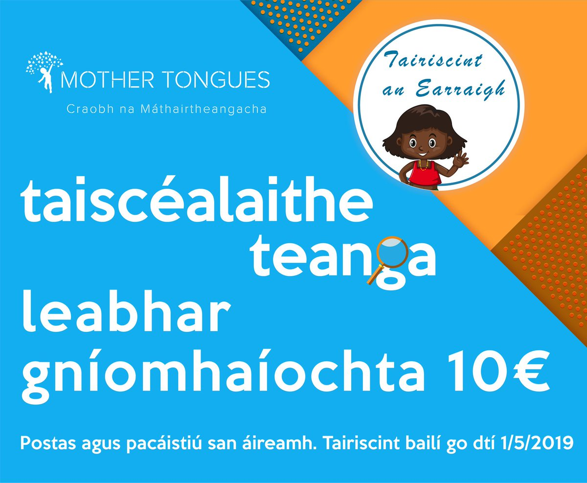 Ar mhaith leat an leabhar gníomhaíochta #TaiscéalaitheTeanga a fháil? Níl ach €10 air le postas & pacáistiú san áireamh, is cuma cá bhfuil cónaí ort ar domhan! Ordaigh cóip duit féin nó don scoil faoi 1/5/2019:https://mothertongues.ie/language-explorers/… #edchatie #Gaeilge #LanguageExplorers