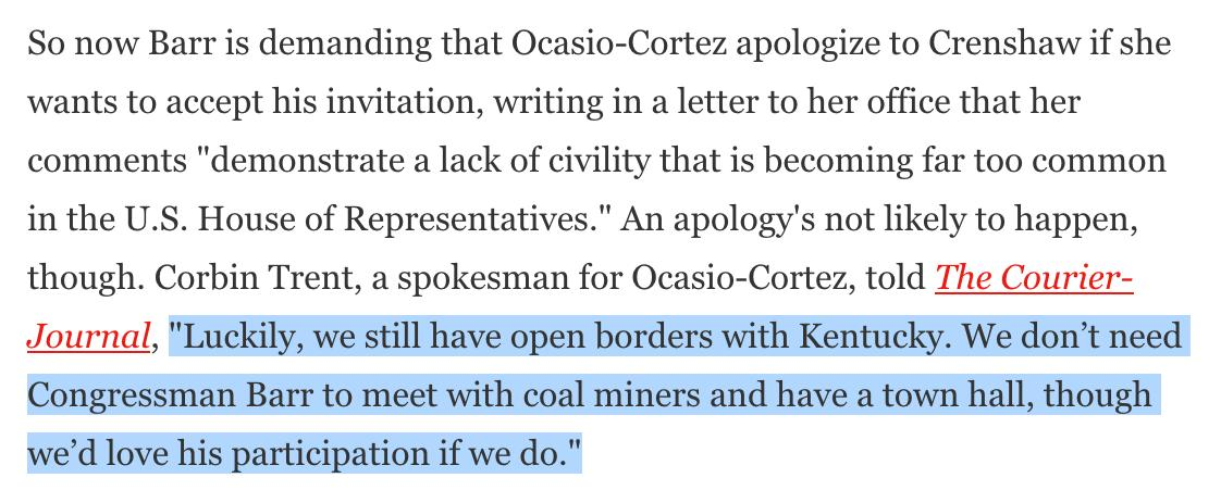 .@RepAndyBarr invites @AOC to Kentucky to meet with coal miners.  She accepts.  He qualifies his invitation, telling her to apologize to @DanCrenshawTX first.  AOC's office responds with this:  https://www.gq.com/story/ky-republicans-aoc-coal-miners …