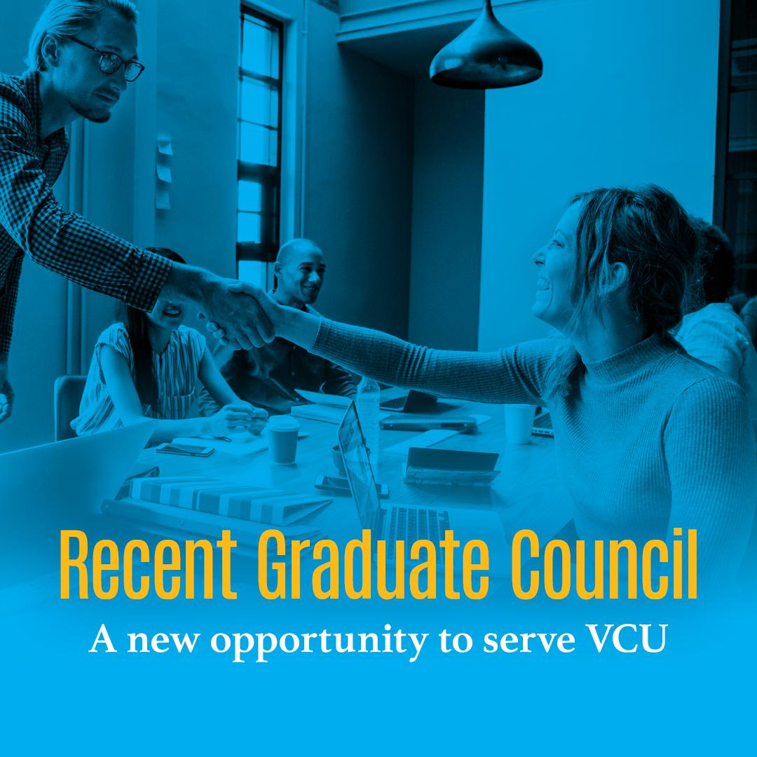 """People shake hands, in front of them are the words """"recent graduate council: a new opportunity to serve v-c-u."""""""
