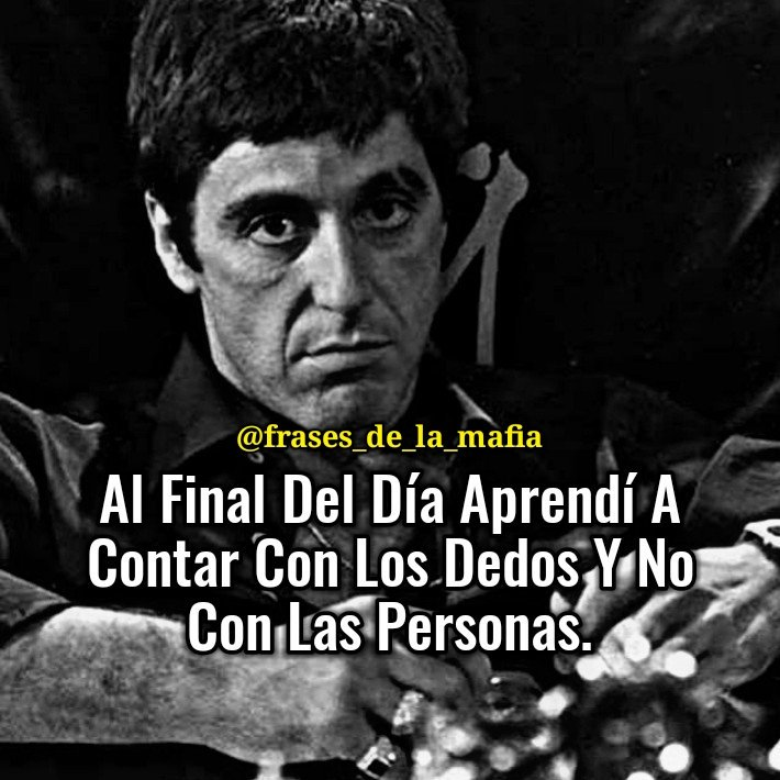 Frases De La Mafia On Twitter Scarface Tonymontana