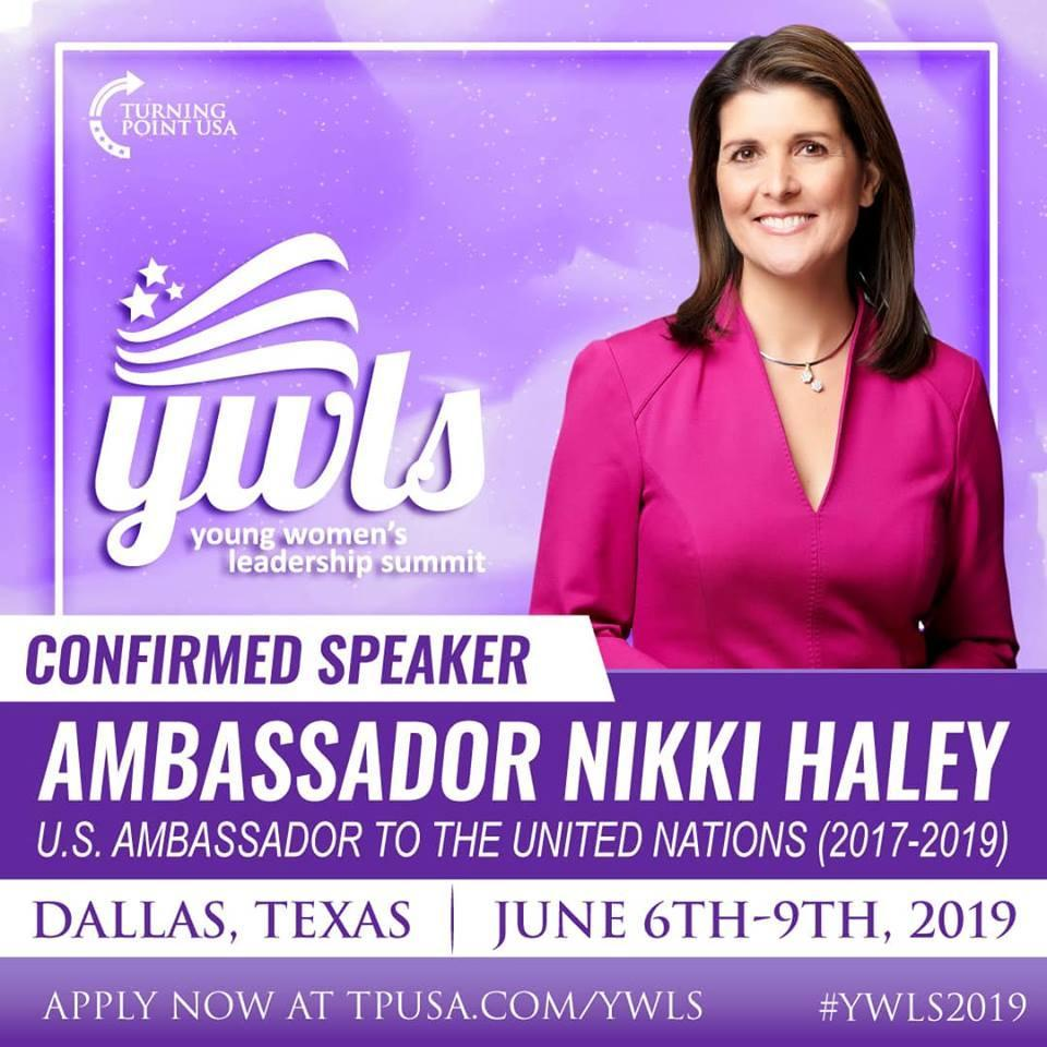 She's bold,   She's fierce,   And with all due respect; She doesn't get confused.   @TPUSA is proud to announce that @NikkiHaley will be joining us this year at our Young Women's Leadership Summit!    Apply below!!!! -------->  http://tpusa.com/ywls   #YWLS2019
