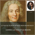 """Image for the Tweet beginning: [Voltaire] """"Le travail éloigne de"""