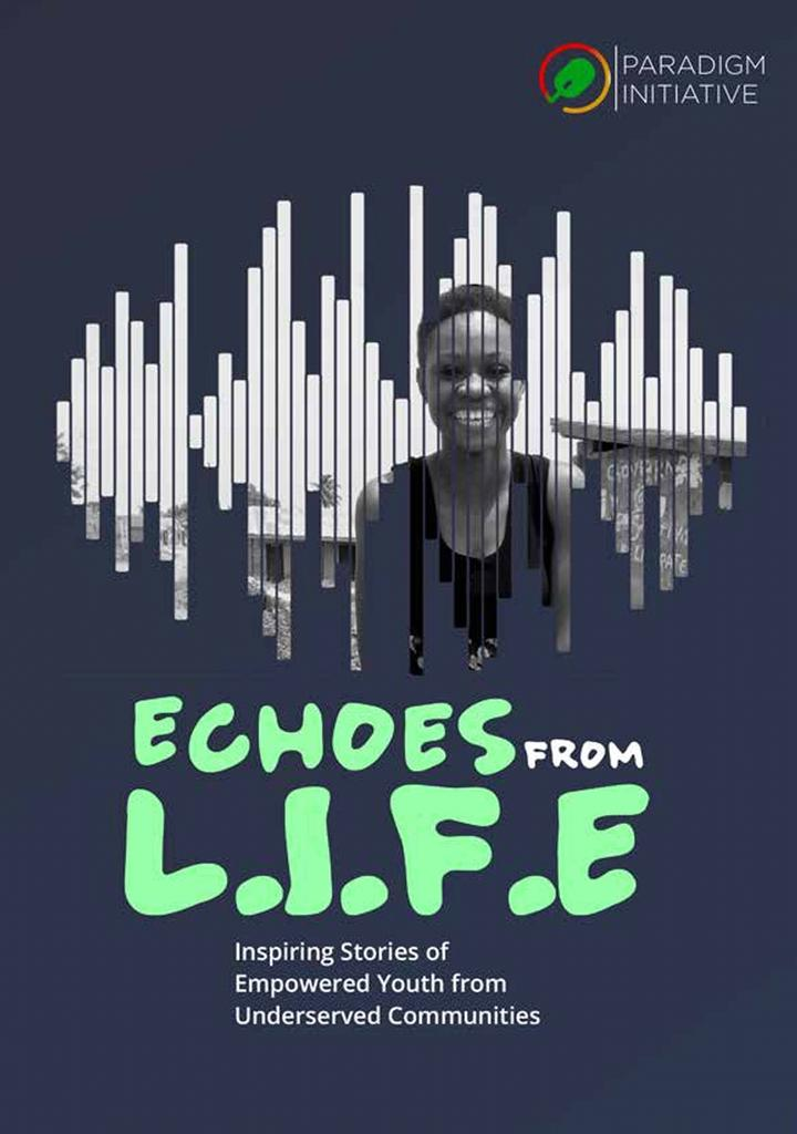 Echoes from LIFE report from the Paradigm Initiative Digital Inclusion program, L.I.F.E