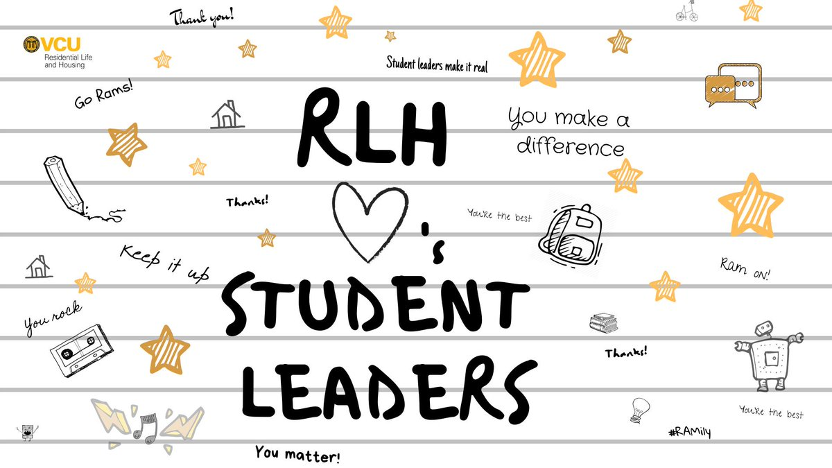 """[Image: Doodles on a notebook paper with sayings like """"You Rock"""", """"Keep it up"""", """"Go Rams!"""", """"Thank you"""" and """"Student leaders make a difference"""". Text reads: RLH (Residential Life and Housing) Loves student leaders. ]"""