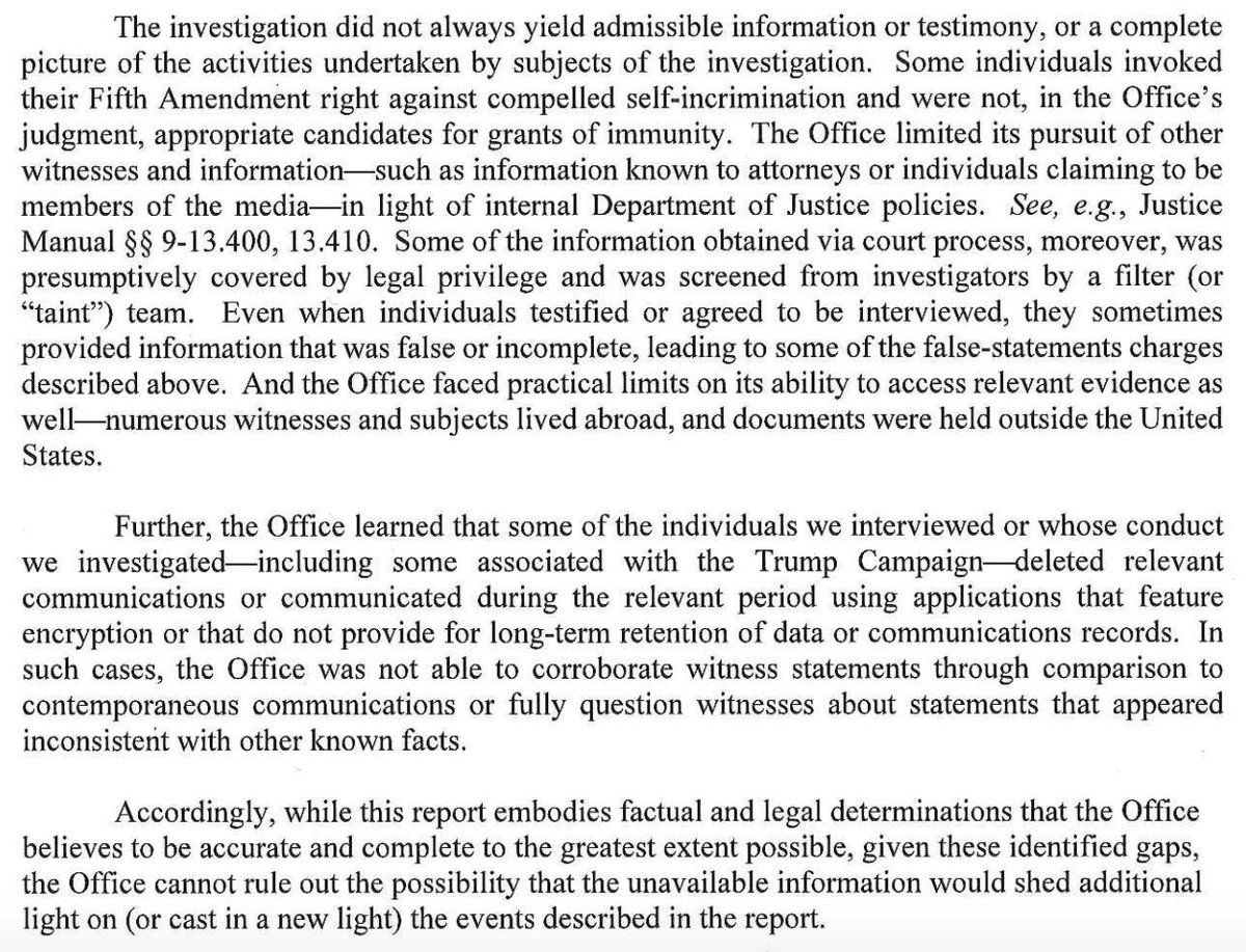 I'm not an expert on this stuff, but this seems like an interesting part on page 18 of the PDF that I haven't seen other people point out, where Mueller says his conclusions could conceivably be different if not for witnesses lying, invoking privilege, etc.
