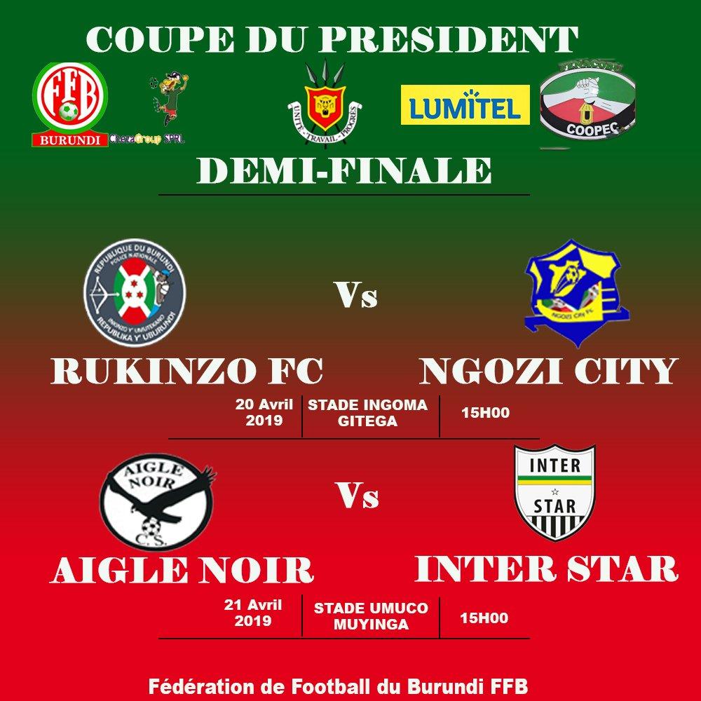 #Burundi Calendrier des rencontres comptant pour les demi-finales  de la Coupe du Président de la République du Burundi, édition 2018-2019.