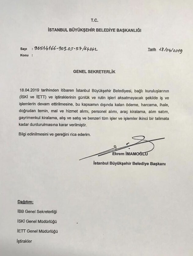 İstanbul Büyükşehir Belediye Başkanı Ekrem İmamoğlu  İkinci bir emire kadar  doğrudan alım,ihale,ödeme,personel alımı araç kiralama benzeri tüm işlemleri ikinci bir emire kadar yasakladı  5 kişilik denetleme ekibinide kurdu..
