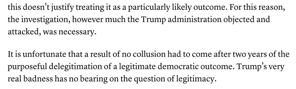 Of course, the Mueller Report establishes Trump's rather unique badness, but as I note in the essay, badness has no bearing on broader questions of legitimacy. In short, badness and legitimacy should be treated separately in how we assess this presidency: https://www.theatlantic.com/ideas/archive/2019/04/muellers-no-collusion-conclusion-good-thing/586909/…