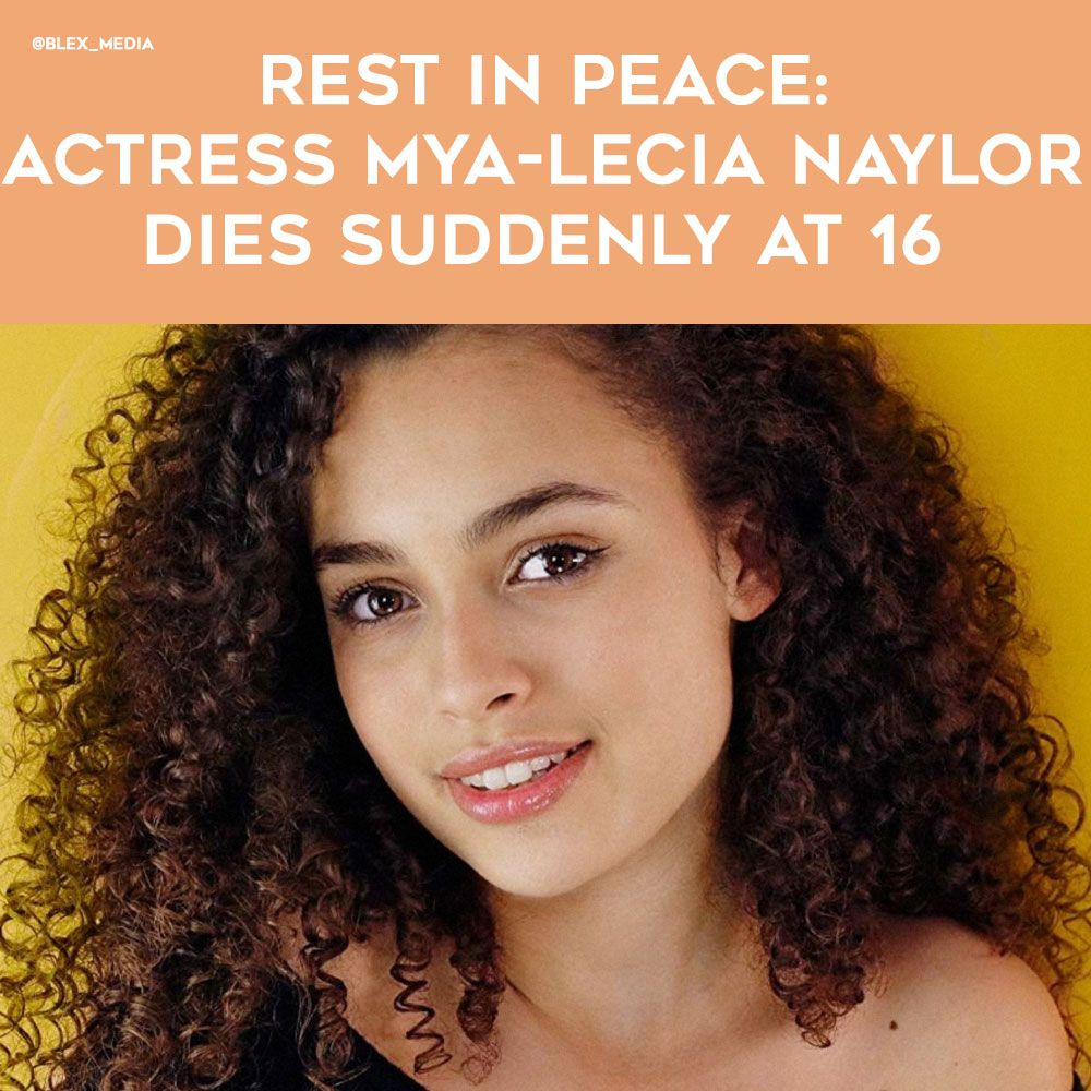 """Our condolences to the family and fans of Mya-Lecia Naylor. The rising actress, passed away suddenly on April 7 at the age of 16.  She's starred  """"Millie Inbetween"""" and """"Almost Never."""" She also appeared in the 2012 movie """"Cloud Atlas"""" alongside Tom Hanks and Halle Berry."""