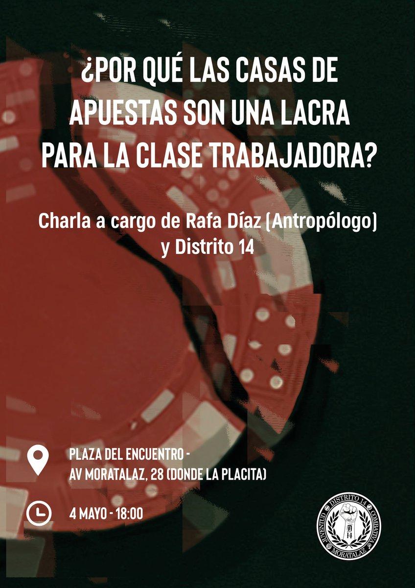 """El 4 de mayo a las 18h charla en la calle, justo al lado de la casa de apuestas más antigua de Moratalaz: """"¿Por qué las casas de apuestas son una lacra para la clase trabajadora?"""". Participa el antropólogo Rafa Díaz (@Bari_Dz)"""