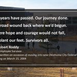 The years have passed. Our journey done.  The road wound back where we'd begun.  Where hope and courage would not fall, we plant our feet. Survivors all.  Poem written by Robert Roddy, @HUDgov Employee Survivor #OklahomaCityBombingCommemorationDay https://t.co/ZmSY3uqx1v