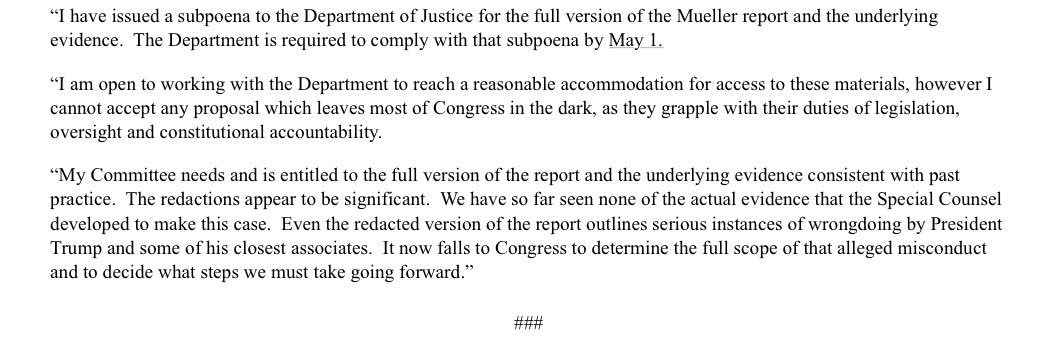 This morning, @HouseJudiciary has issued a subpoena to the Department of Justice for the full the Mueller report and the underlying materials. DOJ is required to comply with that subpoena by May 1.