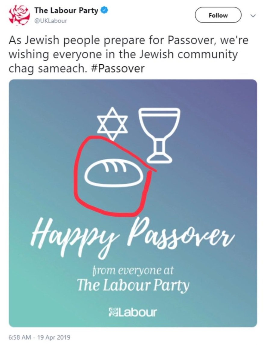 The British Labour party, which has been wracked by anti-Semitism scandals for years, tweeted a Passover greeting—featuring bread. They had to correct it. You cannot make this up.
