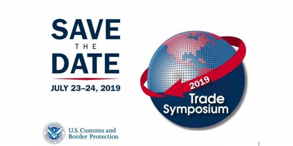 SAVE THE DATE! The 2019 Trade Symposium will be held July 23-24 in the Midwest. Topics include export modernization, e-commerce, enforcement, and more. Stay tuned for more info on location, registration, and agenda:http://bit.ly/2IvEzpk #TradeSymposium19 #CBPTrade