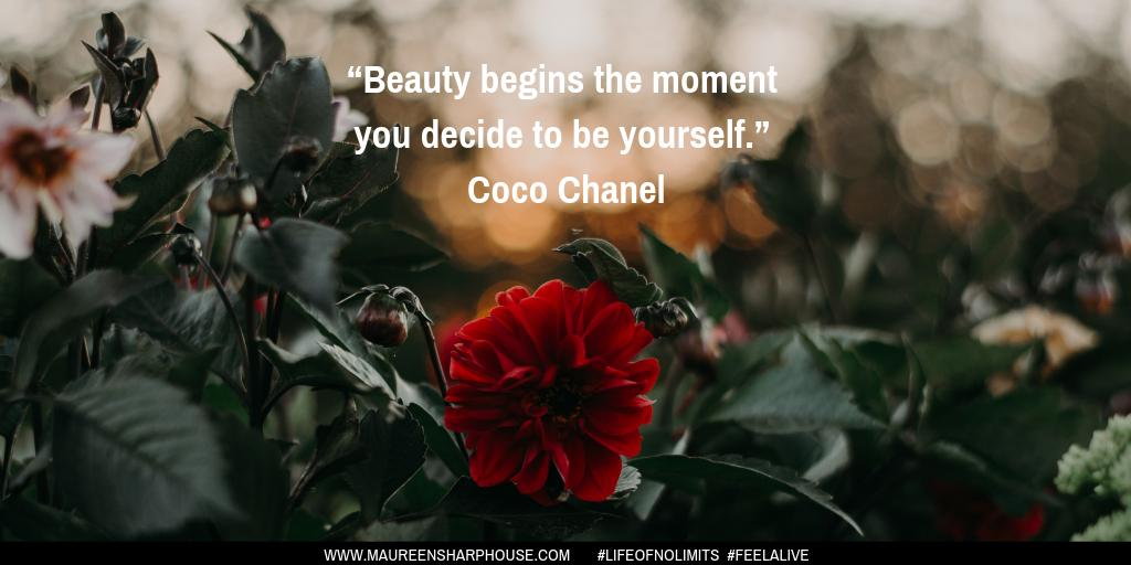 LOVING this Coco Chanel quote - so go be you and be awesome. Let the beauty begin :) #maureensharphouse #lifeofnolimits #feelalive #lifecoach #mentor #nlp #cocochanel #quote