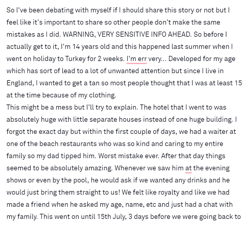 Please everyone read this. It may be a mess since it's 2am but I felt like I needed to share my story so people realise that it may seem like it could never happen to you and trust me, that's what I thought before I got raped. Please stay safe everyone. I love you all so much. <3