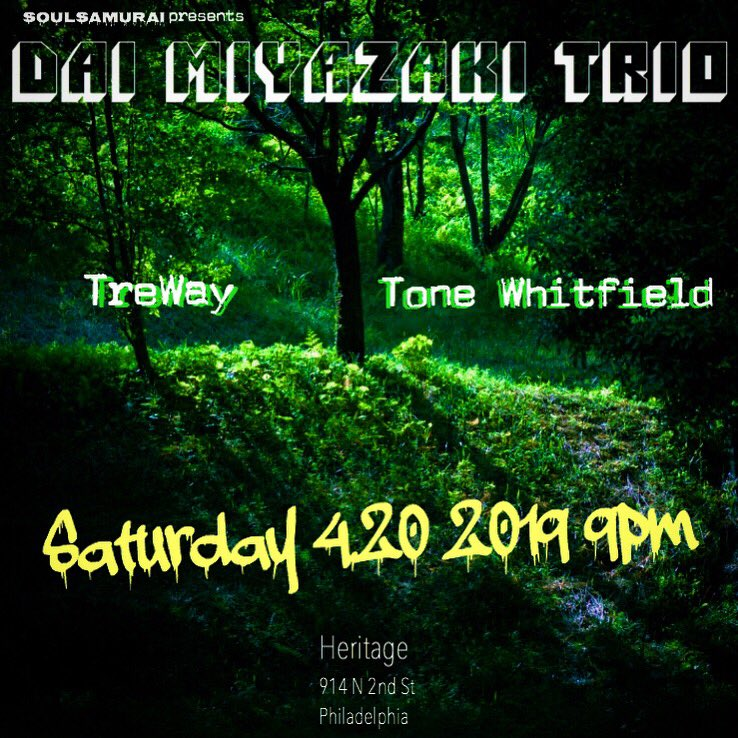 🌲Sat 4.20.19 9pm🌲  #soulsamurai presents Dai Miyazaki trio  @heritagephilly feat. @its_treway and @tone_whitfield  #philly #jamsession #livemusic #soul #funk #hiphop #jazz #dub #fusion #guitar #drums #bass #420