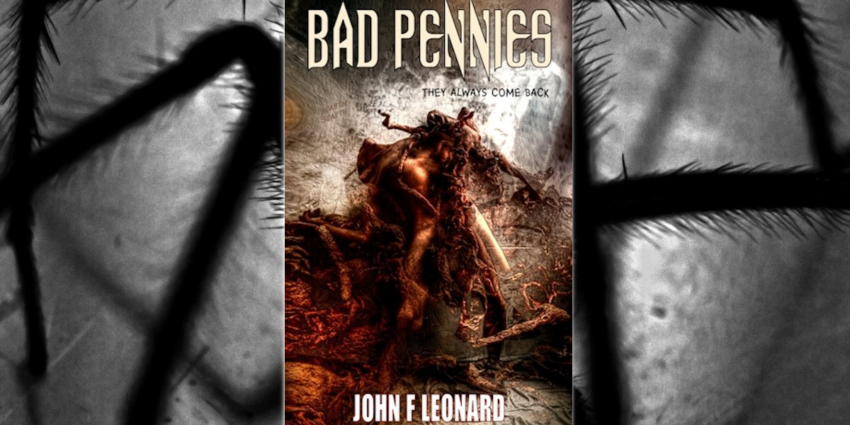 """He dreams of Empire Road and corridors that cannot exist. Bone white creatures that make his blood shiver  ..."" BAD PENNIES -  a #horror #novel Read Free #KindleUnlimited  http://www.amazon.com/dp/B0762HPJ8Y/?tag=bookclubpro-20 … by @john_f_leonard"