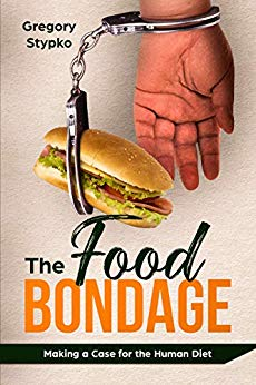 The Food Bondage: Making a Case for the Human Diet  https://www.amazon.com/Food-Bondage-Making-Case-Human-ebook/dp/B07KQBBX37…  Is our nutrition based on science or perhaps centuries-old eating tradition? Why there are so many diets? This book takes a fresh look at many fundamental truths about health and nutrition  #optimaldiet