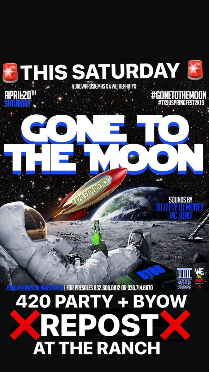 Yall ready for this?🔥 Tonight we going up for🗣 #TxsuSpringFest2k19 KickOff at   #GoneToTheMoon  Saturday 4/20 Party💨💨💨  #TxSu21 #Txsu22 #Txsu #Shsu22  #Shsu21 #shsu #Pvamu21 #Pvamu22 #Pvamu #Uh22 #uh21 #uh #sfa22 #Sfa21 #utsa22 #ut22 #unt22 #blinn22 #lamar22 #Txst22 #Txst21