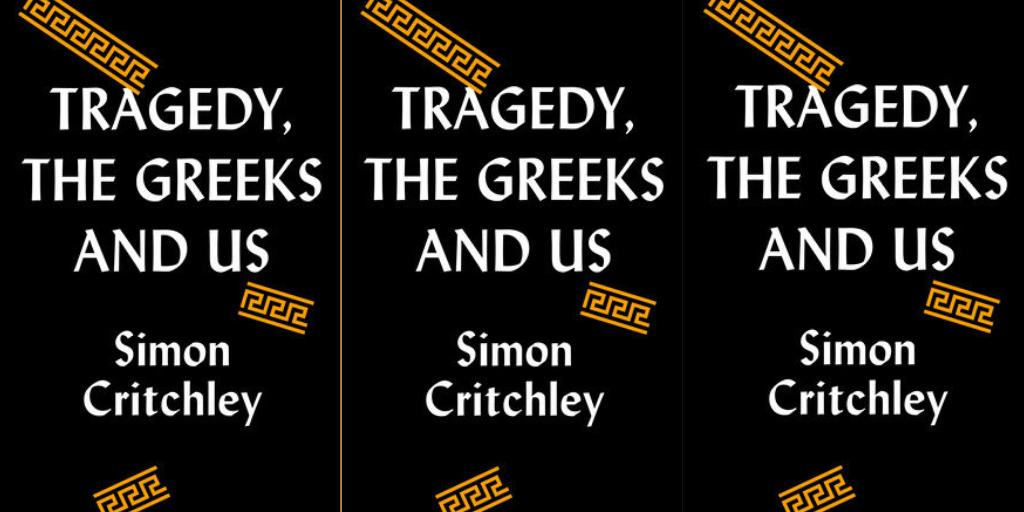 Tragedy, The Greeks, And Us by Simon Critchley by https://amzn.to/2GwKqbO  #Books #GreekCulture #GreekPhilosophy #ClassicalPhilosophy #Platopic.twitter.com/qBz5QtOZ61
