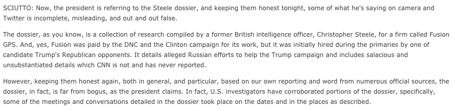 When Trump called dossier 'bogus,' some news organizations defended Steele's work, saying US investigators had corroborated parts of it. Meetings, conversations, dates, places had been confirmed. From CNN: http://ow.ly/M5J150qYWkq