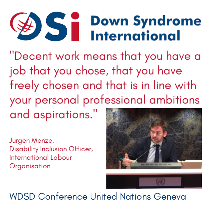 Jurgen Menze, Disability Inclusion Officer for the International Labour Organisation spoke at the WDSD Conference at United Nations Geneva 21 March 2019 #LeaveNoOneBehind #WDSD19 #WorldDownSyndromeDay