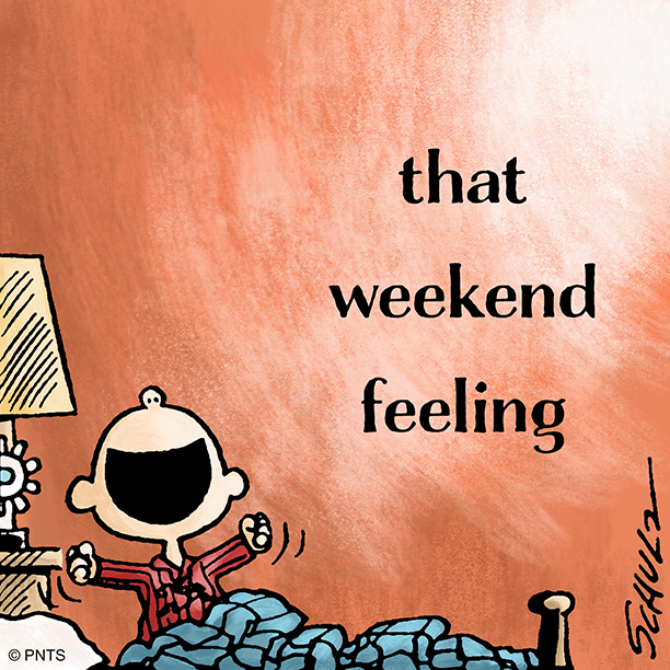 #tfw it's the weekend!