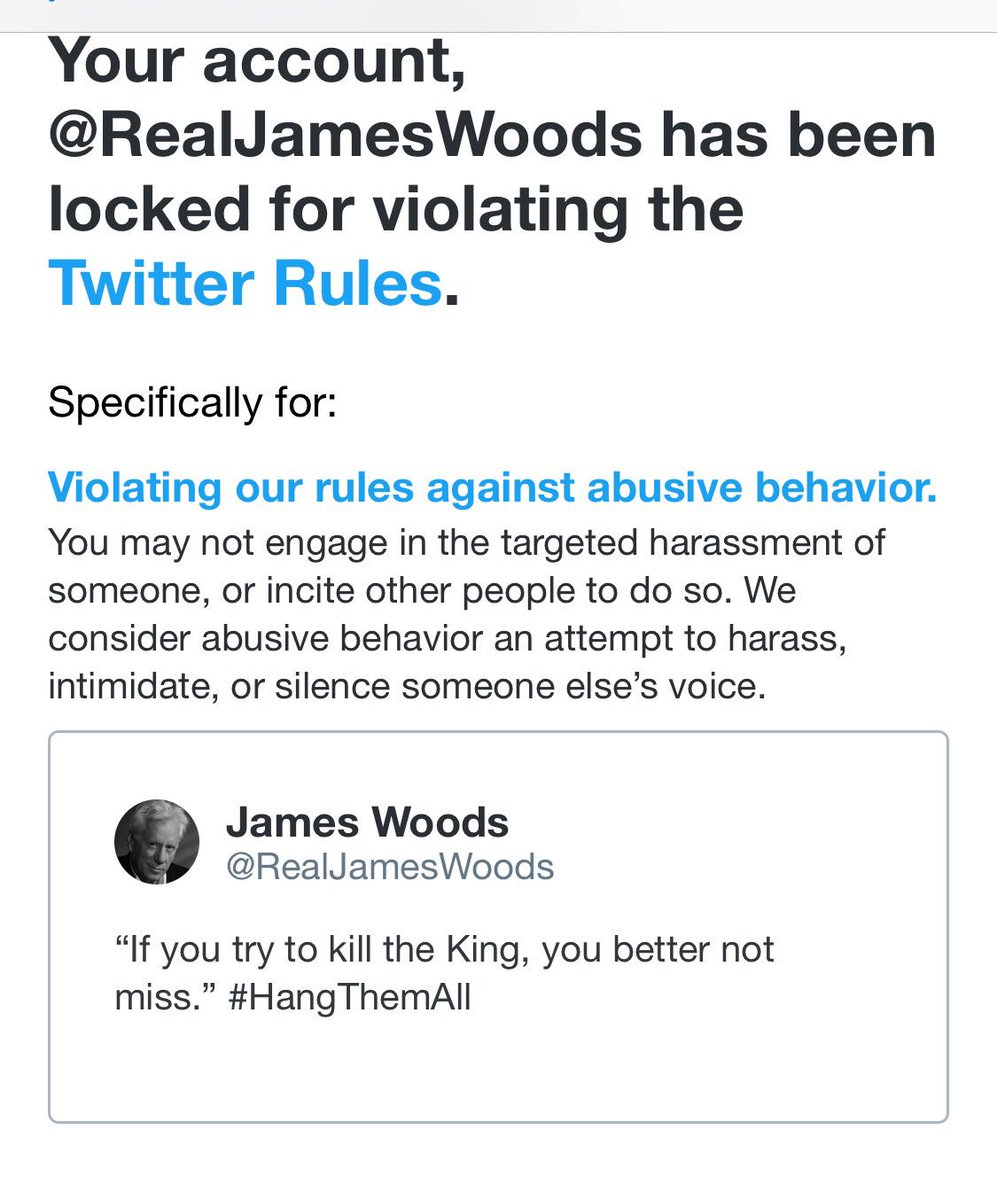 Unreal!  Yet @Twitter allowed, @kathygriffin to be on @Twitter Twitter after holding a replica of Donald Trump's head.  @RealJamesWoods  posted merely a coined phrase that doesn't fit the description of what the violation imposed.  I wouldn't be surprised if he doesn't sue them.